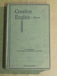 Creative English by H.W. Brown - 1937
