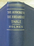 The Autocrat Of The Breakfast Table by Oliver Wendell Holmes - 1900